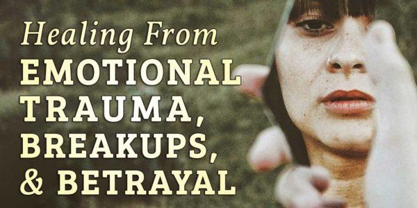 HEALING from Trauma, Breakup & Betrayal
